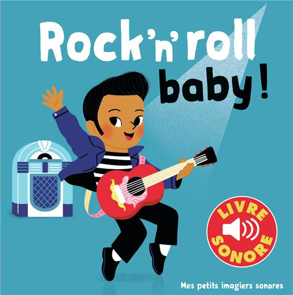 ROCK'N'ROLL BABY ! - 6 CHANSONS, 6 IMAGES, 6 PUCES